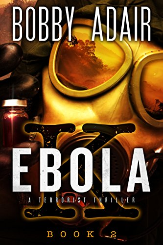 Ebola k a terrorism thriller book 2 kindle edition by bobby ebola k a terrorism thriller book 2 by adair bobby fandeluxe Choice Image