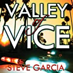 Valley of Vice | Steve Garcia