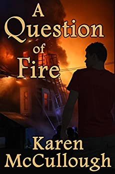 A Question of Fire by [McCullough, Karen]