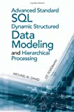 Advanced Standard SQL Dynamic Structured Data Modeling and Hierarchical Processing, Michael M. David, 1608075338