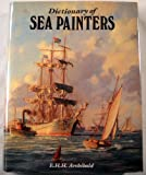 Dictionary of Sea Painters, E. H. Archibald, 1851490477