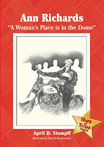 "Ann Richards: ""A Woman's Place is in the Dome"" (Stars of Texas Series) PDF"