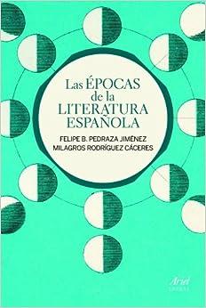 Las Épocas De La Literatura Española por Felipe B. Pedraza Jiménez epub