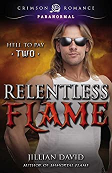 Relentless Flame (Hell to Pay Book 2) by [David, Jillian]