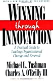 Winning Through Innovation: A Practical Guide to Leading Organizational Change and Renewal by Tushman, Michael L, O'Reilly Iii, Charles A 2nd (second) Edition (2002)