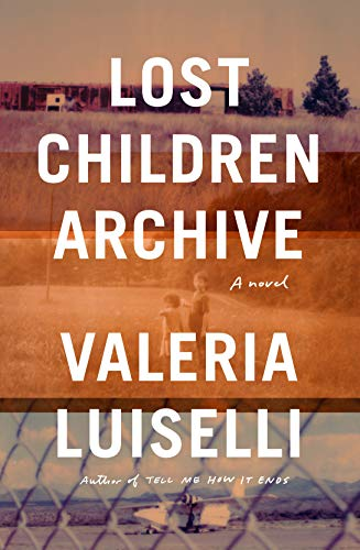 Lost Children Archive: A novel