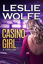 Casino Girl: A Gripping Las Vegas Thriller (Baxter and Holt Book 2)