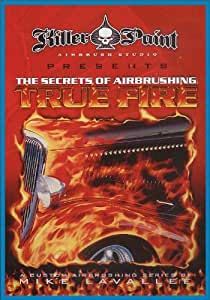 SECRETS OF AIRBRUSHING TRUE FIRE FLAMES-MIKE LAVALLEE DVD