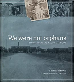 We Were Not Orphans: Stories from the Waco State Home (Jack