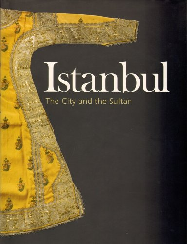Topkapi Palace - Istanbul: The City and the Sultan