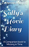 Sally's Movie Diary: A COMPANION BOOK TO MISSING IN TIME