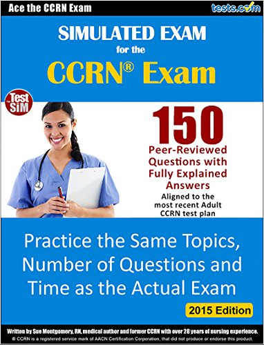 Ccrn simulated practice exam practice test for the adult critical ccrn simulated practice exam practice test for the adult critical care nurse exam by fandeluxe Choice Image