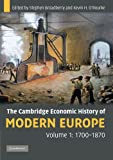 img - for The Cambridge Economic History of Modern Europe: Volume 1, 1700-1870 book / textbook / text book