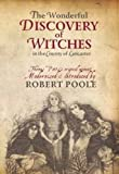 The Wonderful Discovery of Witches in the County of Lancaster: Thomas Pott's Original Account Modernized & Introduced by Robert Poole