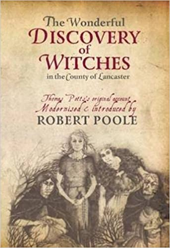 thomas potts the wonderful discovery of witches in the county of lancaster modernised and introduced by robert poole