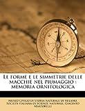 Le Forme E le Simmetrie Delle MacChie Nel Piumaggio, Società italiana di scienze naturali, 1179631250