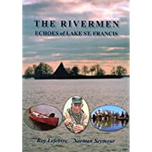 The Rivermen: Echoes of Lake St. Francis