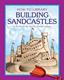 Building Sandcastles, Dana Meachen Rau, 1610804686