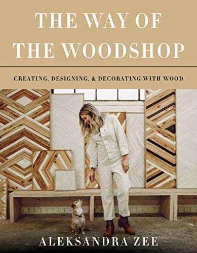 The Way of the Woodshop: Creating, Designing & Decorating with - Frame Lounger