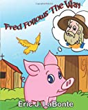 Fred Follows the Way, Eric J. LaBonte, 1492834017