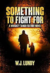 Something To Fight For (Whiskey Tango Foxtrot Book 5)