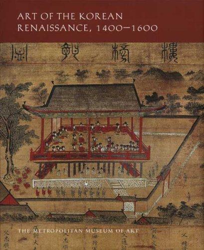 Download Art of the Korean Renaissance, 1400-1600 (Metropolitan Museum of Art) PDF