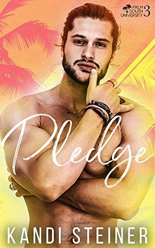 Pledge: A New Adult College Romance (Palm South University Book 3)