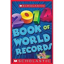 Scholastic Book of World Records 2014 (Best & Buzzworthy)
