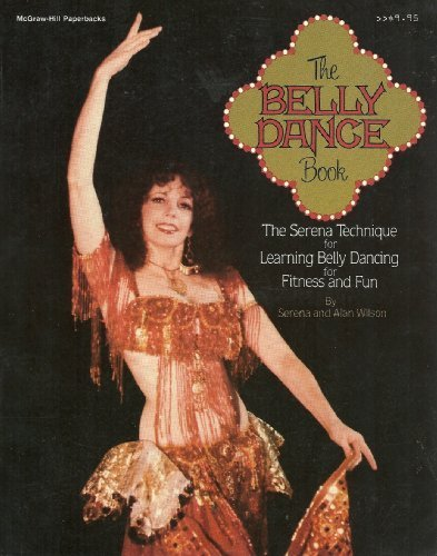 Learning Belly Dance - The Belly Dance Book: The Serena