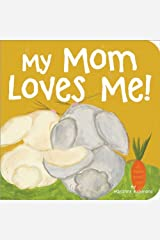 My Mom Loves Me! (Marianne Richmond) by Marianne Richmond(2009-04-01) Board book