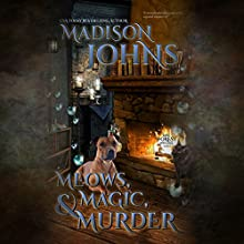 Meows, Magic & Murder: Lake Forest Witches, Book 1 Audiobook by Madison Johns Narrated by Sarah Puckett