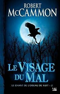 Le Chant de l'oiseau de nuit, Tome 2 : Le Visage du Mal par Robert McCammon