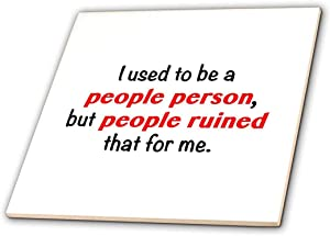3dRose I Used to Be A People Person, But People Ruined That for Me. - Ceramic Tile, 8-Inch (ct_221150_3)