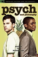 Psych and Philosophy: Some Dark Juju-Magumbo (Popular Culture and Philosophy) Paperback