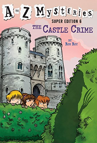 A to Z Mysteries Super Edition #6: The Castle Crime (A To Z Mysteries Super Edition 6)