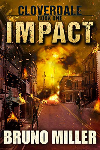 Impact: A Post-Apocalyptic Survival series (Cloverdale Book 1) by [Miller, Bruno]