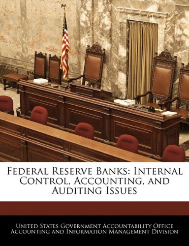 Federal Reserve Banks: Internal Control, Accounting, and Auditing Issues