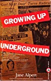 Growing up Underground, Alpert, Jane, 0806511966