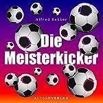 Meisterkicker   Alfred Bekker