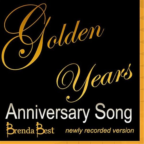 Golden years the anniversary song by brenda best on