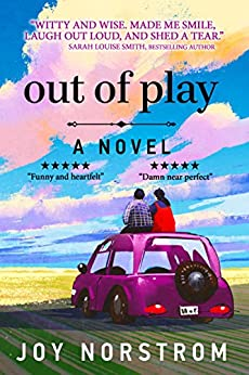 Out of Play: An Unromance by [Norstrom, Joy]