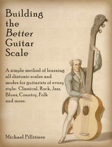 Building the Better Guitar Scale - Kindle edition by Michael ...