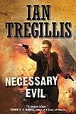 Necessary Evil, Ian Tregillis, 0765337290