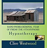 Rapid Phobia Removal Of Friday The 13th Hypnosis