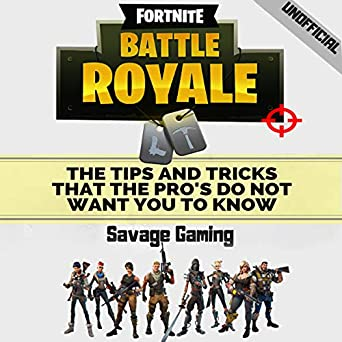 Amazon com: Fortnite Battle Royale: The Tips and Tricks That the