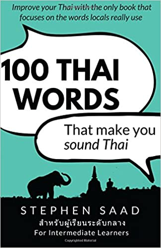 100 thai words that make you sound thai thai for intermediate 100 thai words that make you sound thai thai for intermediate learners stephen saad 9781911079149 amazon books fandeluxe Images