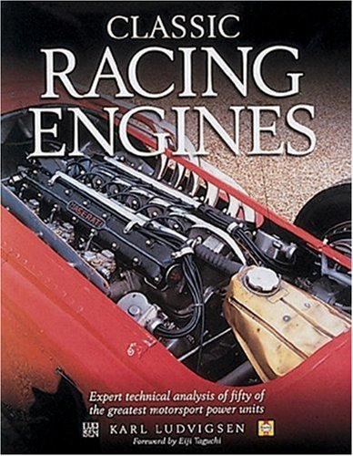 Classic Racing Engines: Design, Development and Performance of the World's Top Motorsport Power Units