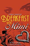 Breakfast with Mimi, Tom Gregg, 0741436019