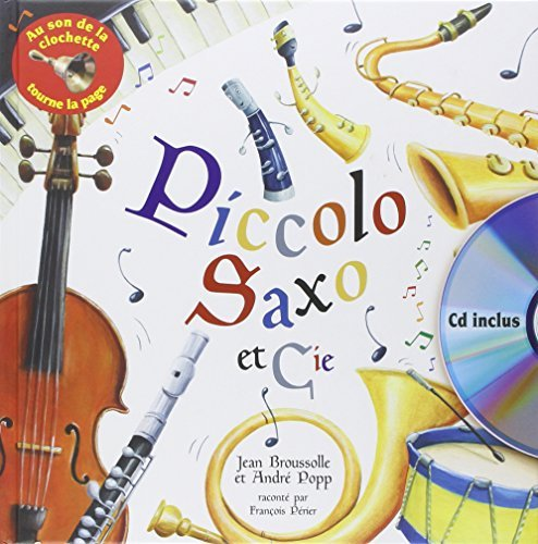 Piccolo Saxo et cie (1CD audio) by Jean Broussolle (2013-06-01)