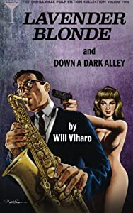 The Thrillville Pulp Fiction Collection, Volume Two: Lavender Blonde/Down a Dark Alley (Volume 2)